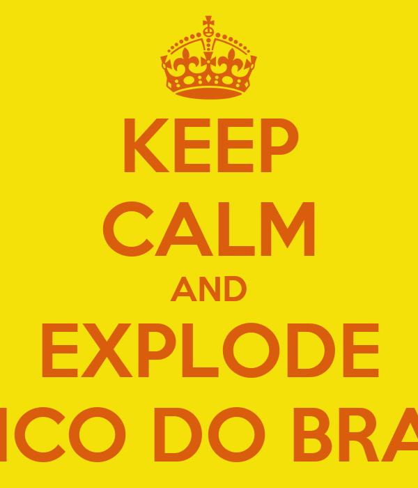 KEEP CALM AND EXPLODE BANCO DO BRASIL