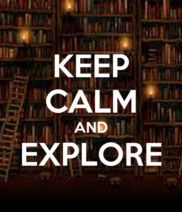KEEP CALM AND EXPLORE