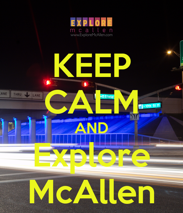 KEEP CALM AND Explore McAllen