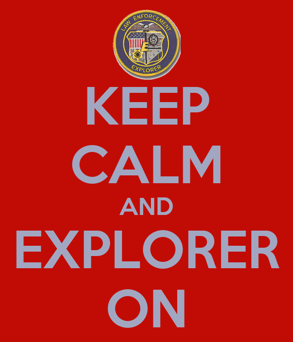 KEEP CALM AND EXPLORER ON