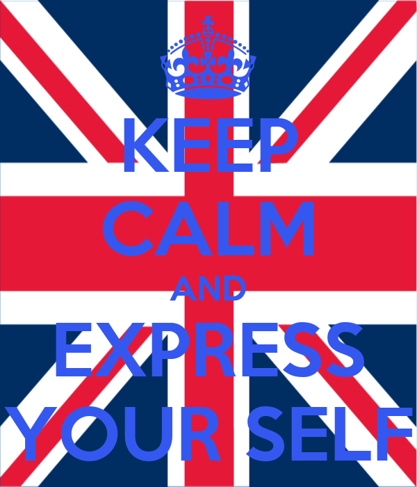 KEEP CALM AND EXPRESS YOUR SELF