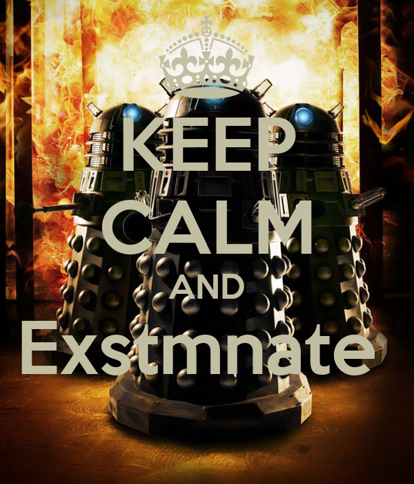 KEEP CALM AND Exstmnate