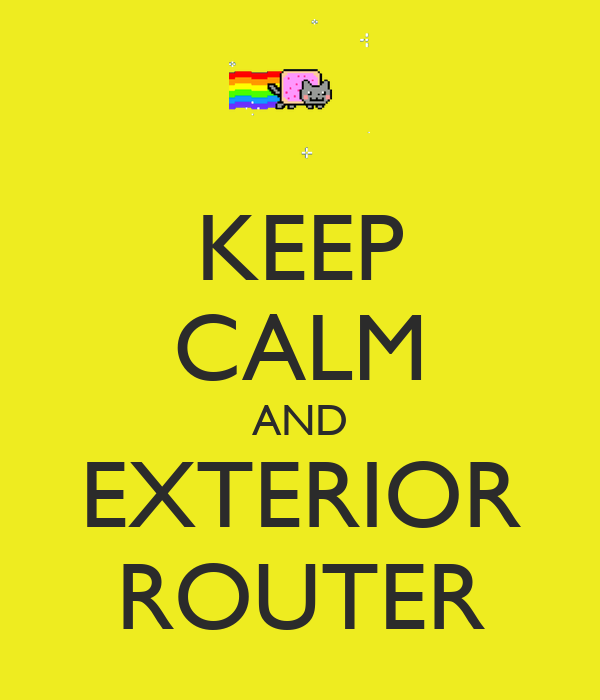 KEEP CALM AND EXTERIOR ROUTER