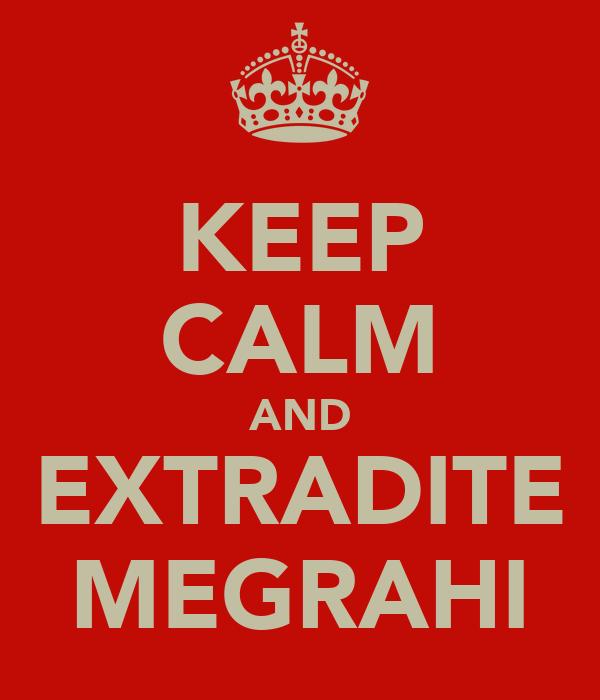 KEEP CALM AND EXTRADITE MEGRAHI