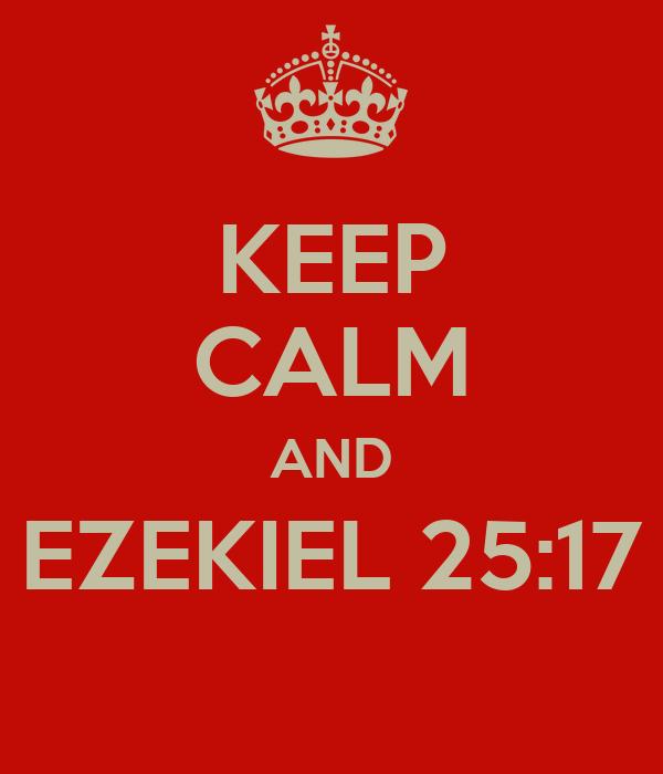 KEEP CALM AND EZEKIEL 25:17