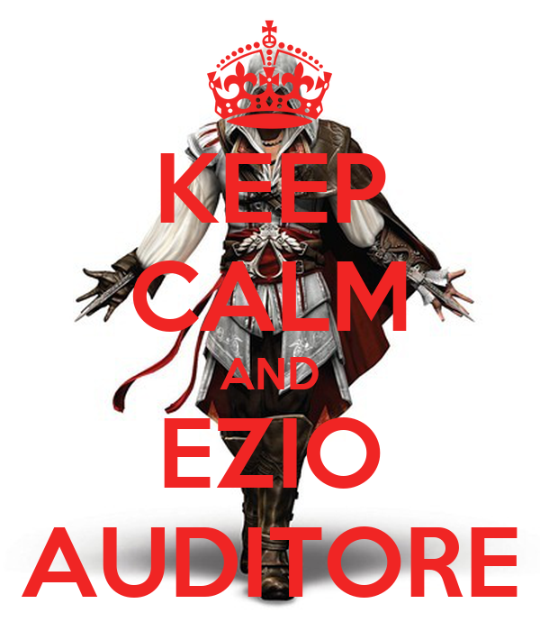 KEEP CALM AND EZIO AUDITORE