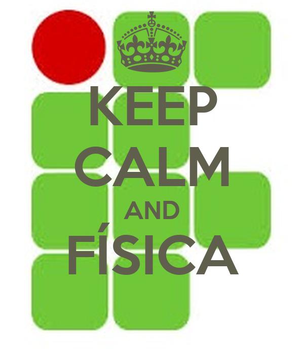 KEEP CALM AND FÍSICA