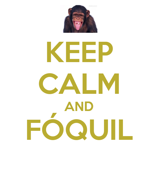 KEEP CALM AND FÓQUIL