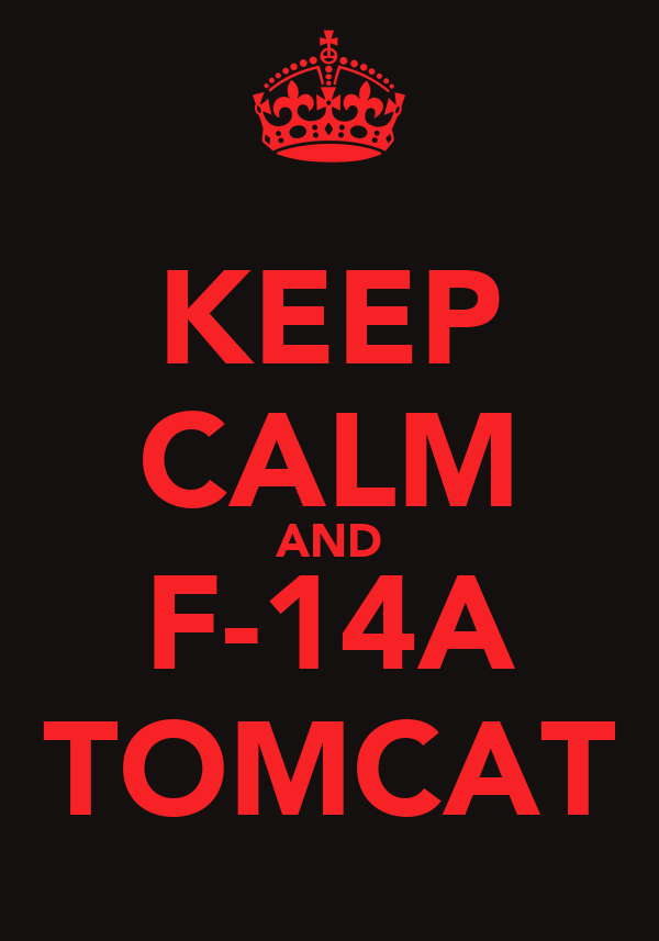 KEEP CALM AND F-14A TOMCAT