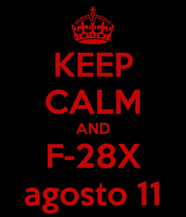 KEEP CALM AND F-28X agosto 11
