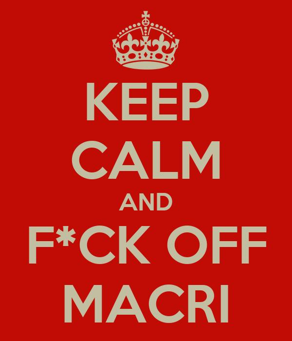 KEEP CALM AND F*CK OFF MACRI