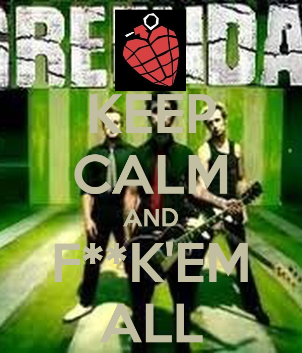 KEEP CALM AND F**K'EM ALL
