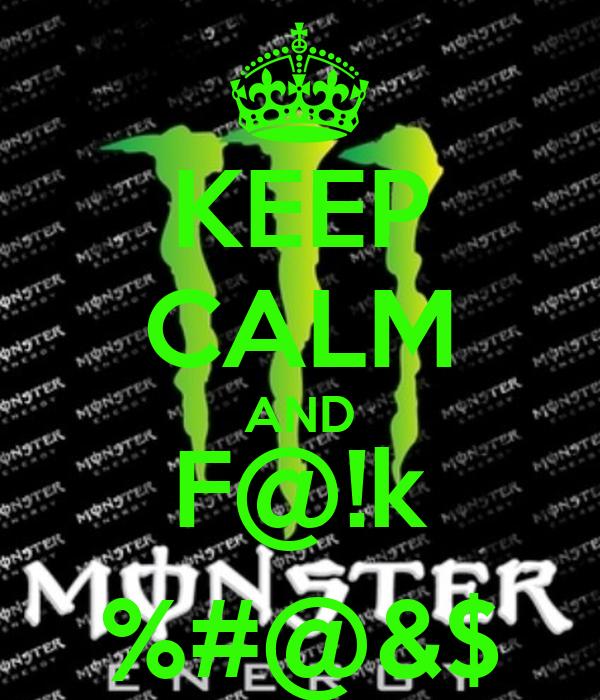 KEEP CALM AND F@!k %#@&$