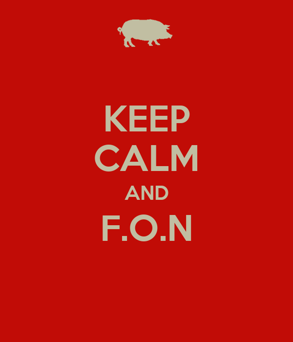 KEEP CALM AND F.O.N