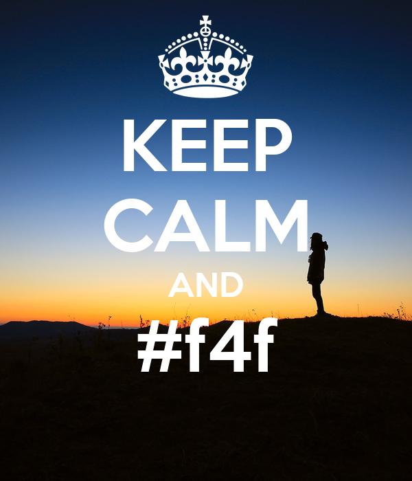 KEEP CALM AND #f4f