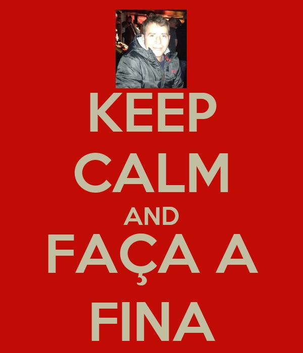 KEEP CALM AND FAÇA A FINA