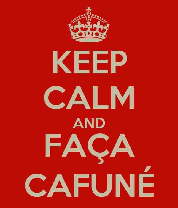KEEP CALM AND FAÇA CAFUNÉ