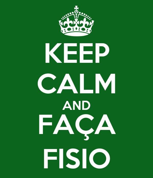 KEEP CALM AND FAÇA FISIO