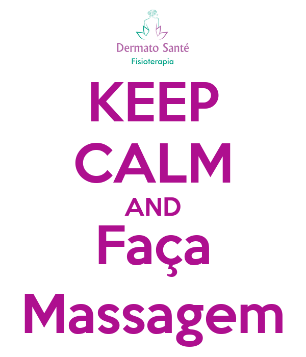 KEEP CALM AND Faça Massagem