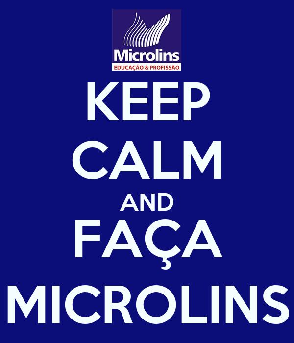 KEEP CALM AND FAÇA MICROLINS