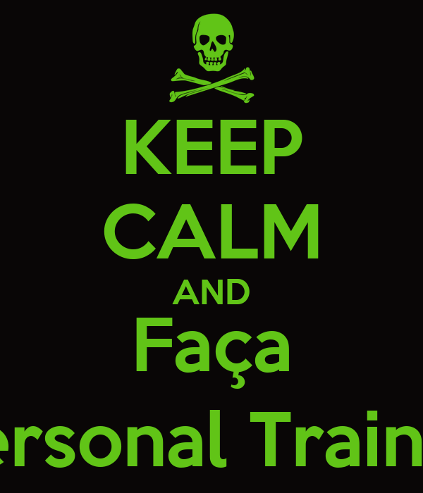KEEP CALM AND Faça Personal Trainer