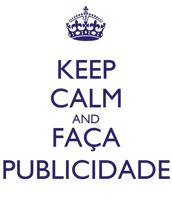 KEEP CALM AND FAÇA PUBLICIDADE