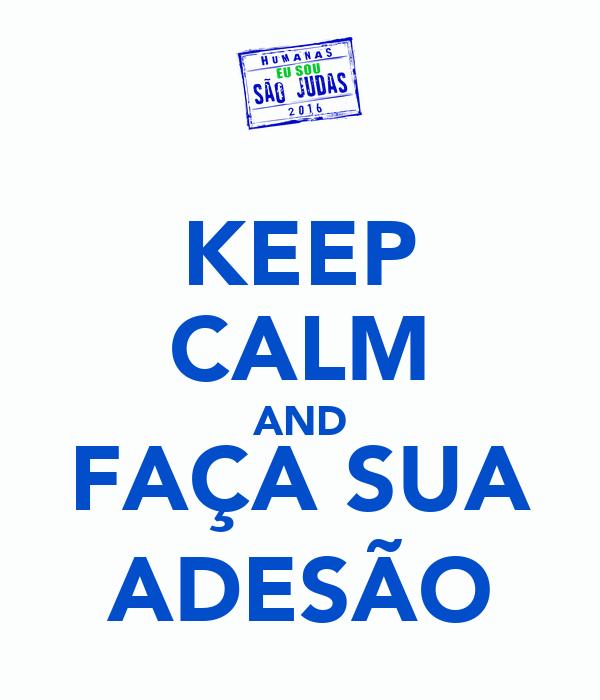 KEEP CALM AND FAÇA SUA ADESÃO