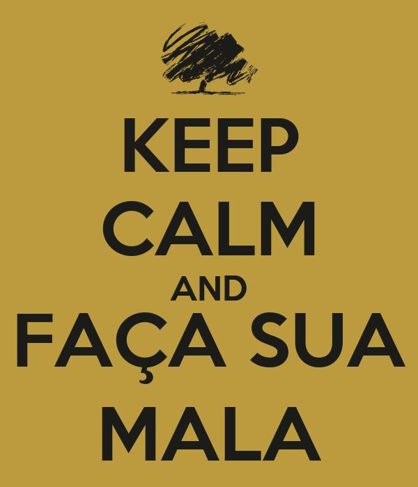 KEEP CALM AND FAÇA SUA MALA