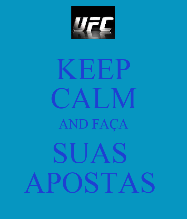 KEEP CALM AND FAÇA SUAS  APOSTAS