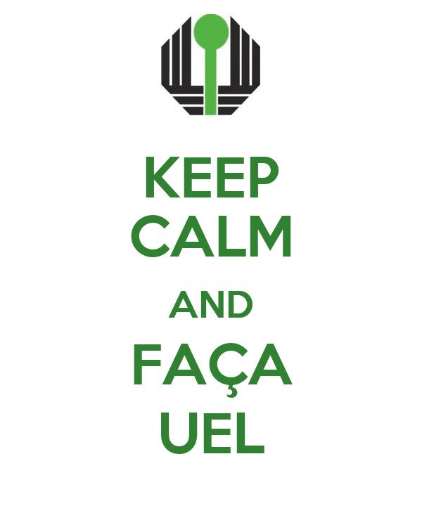 KEEP CALM AND FAÇA UEL