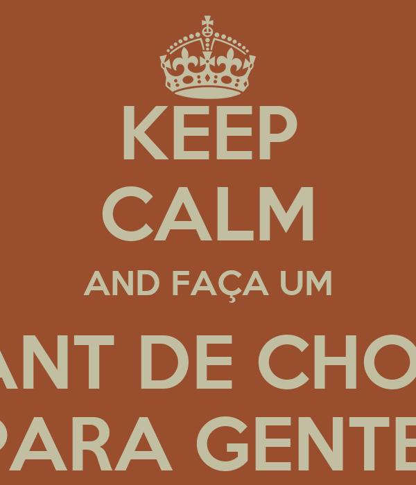 KEEP CALM AND FAÇA UM CROISSANT DE CHOCOLATE PARA GENTE!