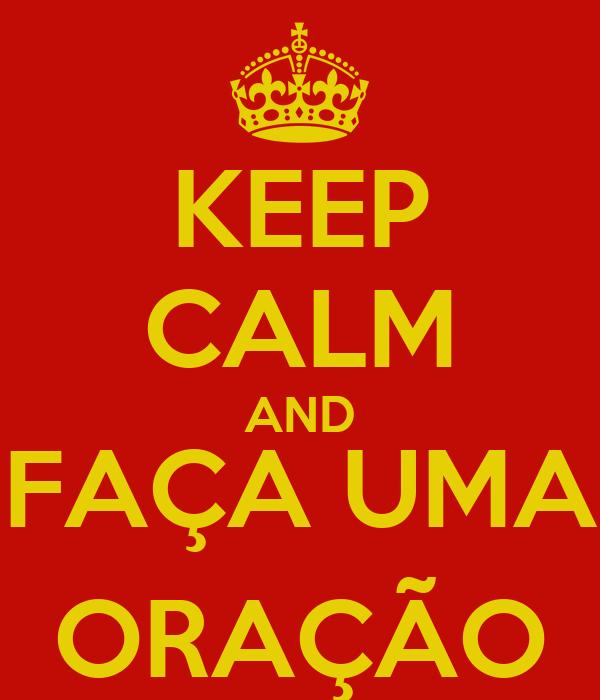 KEEP CALM AND FAÇA UMA ORAÇÃO