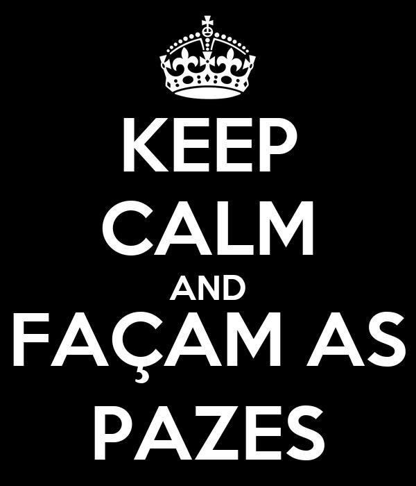 KEEP CALM AND FAÇAM AS PAZES