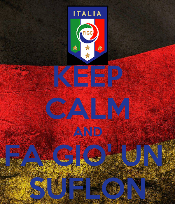 KEEP CALM AND FA GIO' UN  SUFLON