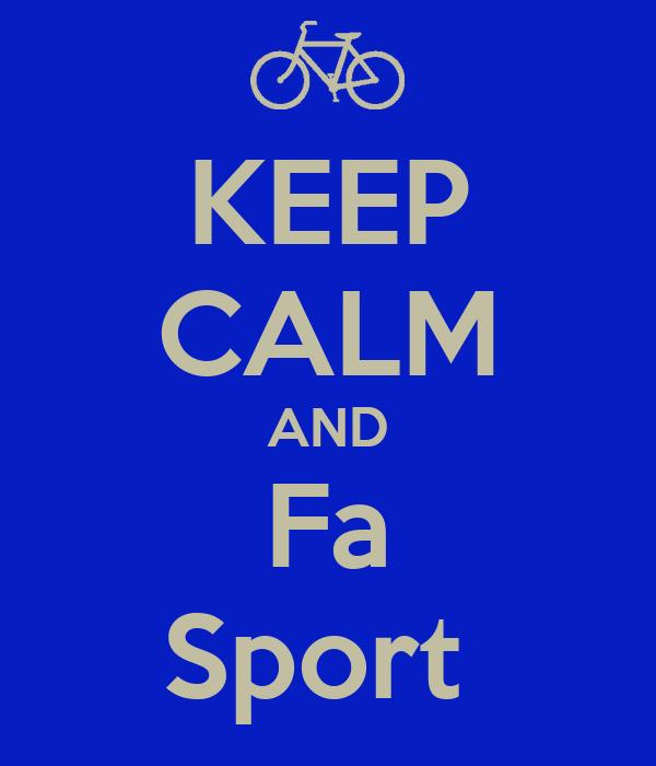 KEEP CALM AND Fa Sport
