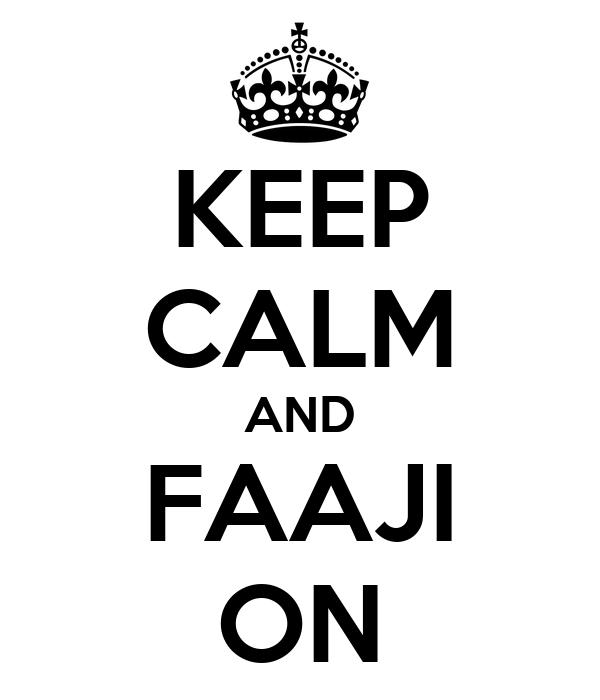 KEEP CALM AND FAAJI ON