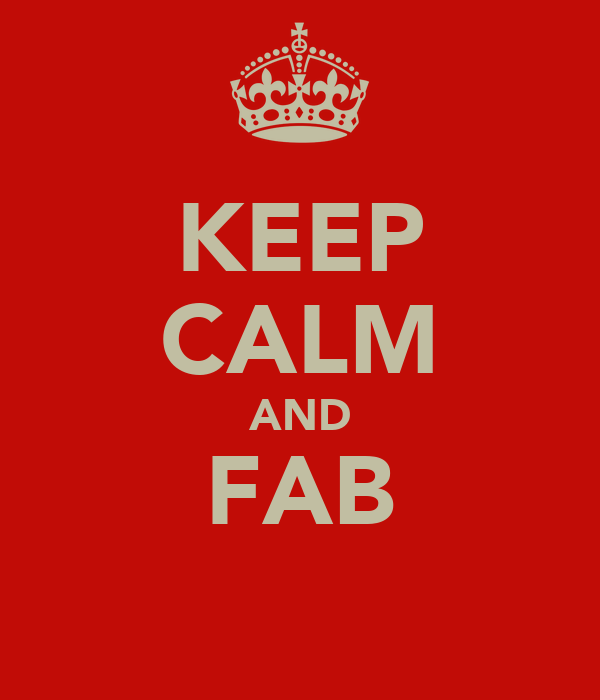 KEEP CALM AND FAB