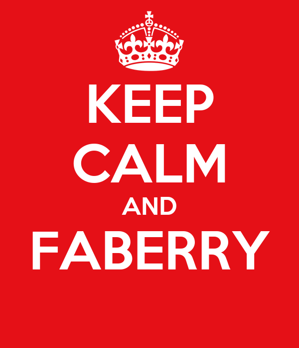 KEEP CALM AND FABERRY