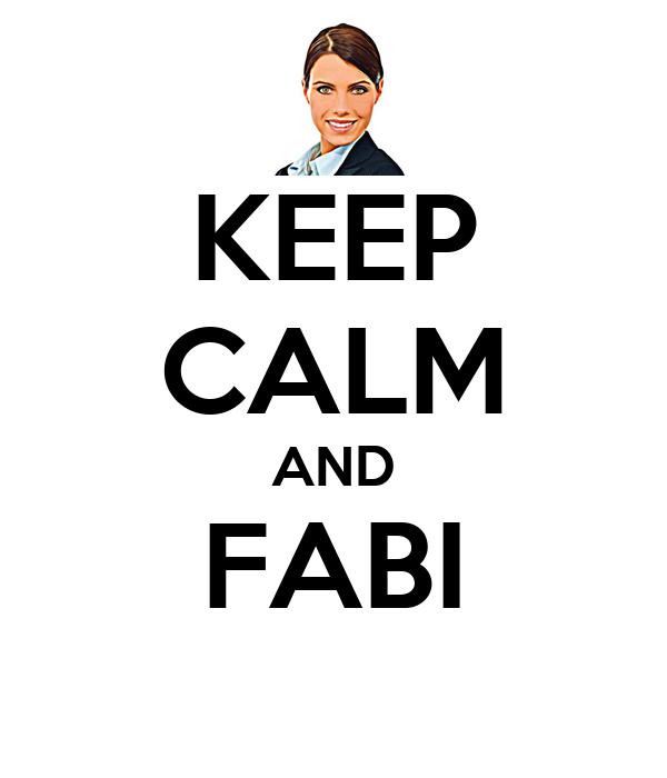 KEEP CALM AND FABI