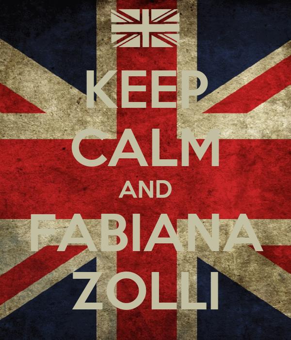 KEEP CALM AND FABIANA ZOLLI