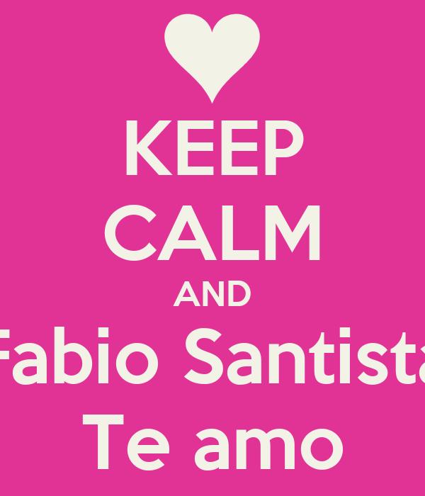 KEEP CALM AND Fabio Santista Te amo