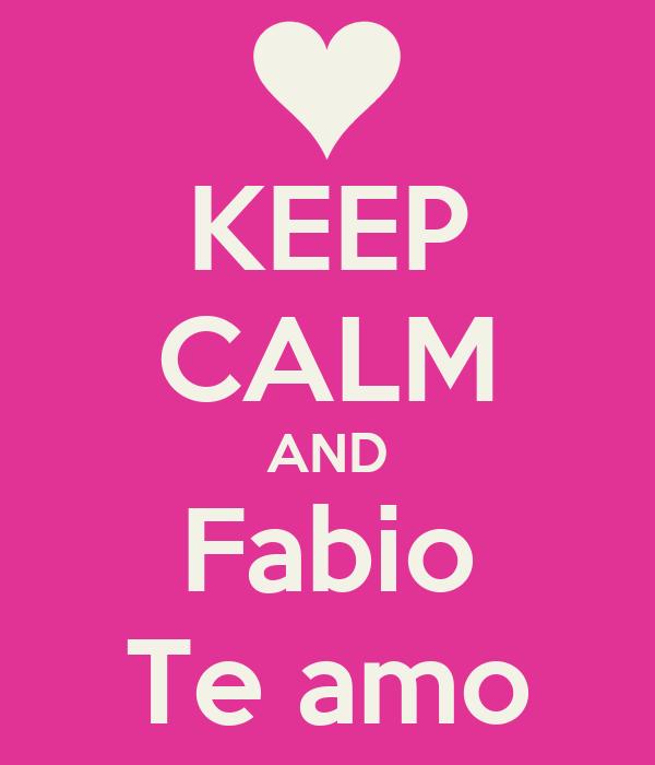 KEEP CALM AND Fabio Te amo
