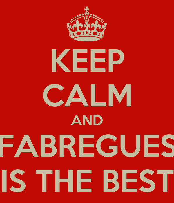 KEEP CALM AND FABREGUES IS THE BEST