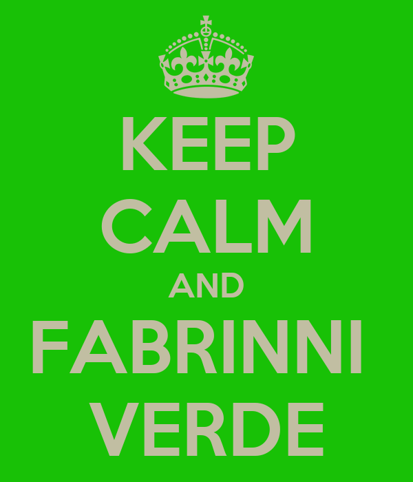 KEEP CALM AND FABRINNI  VERDE