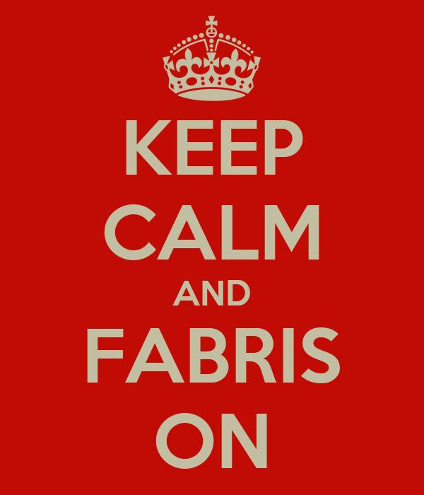 KEEP CALM AND FABRIS ON