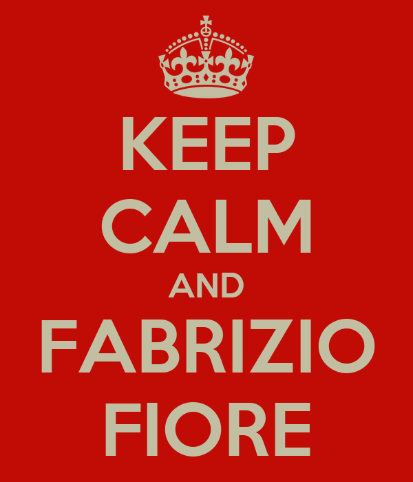 KEEP CALM AND FABRIZIO FIORE