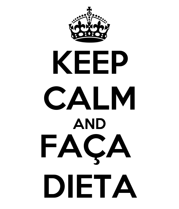 KEEP CALM AND FAÇA  DIETA