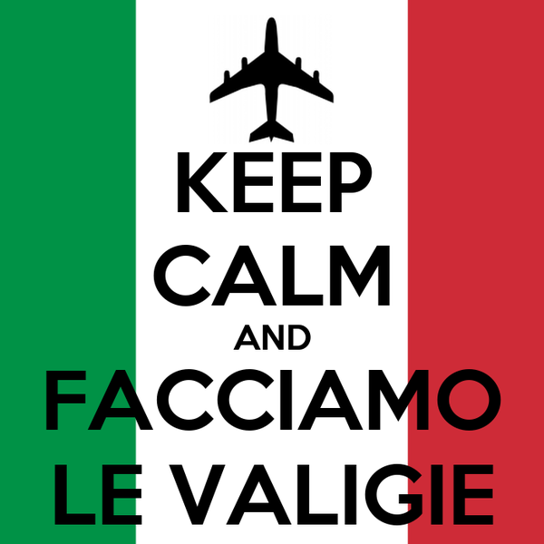 KEEP CALM AND FACCIAMO LE VALIGIE