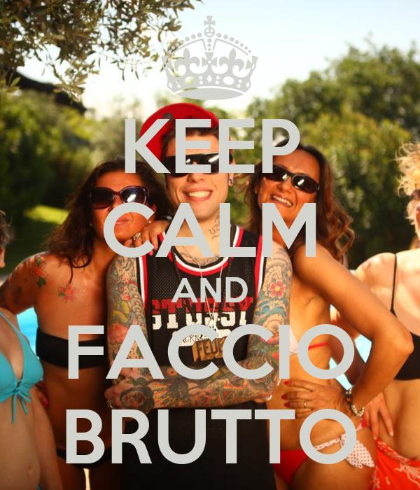 KEEP CALM AND FACCIO BRUTTO
