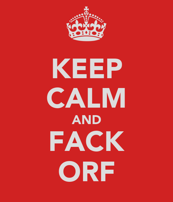 KEEP CALM AND FACK ORF